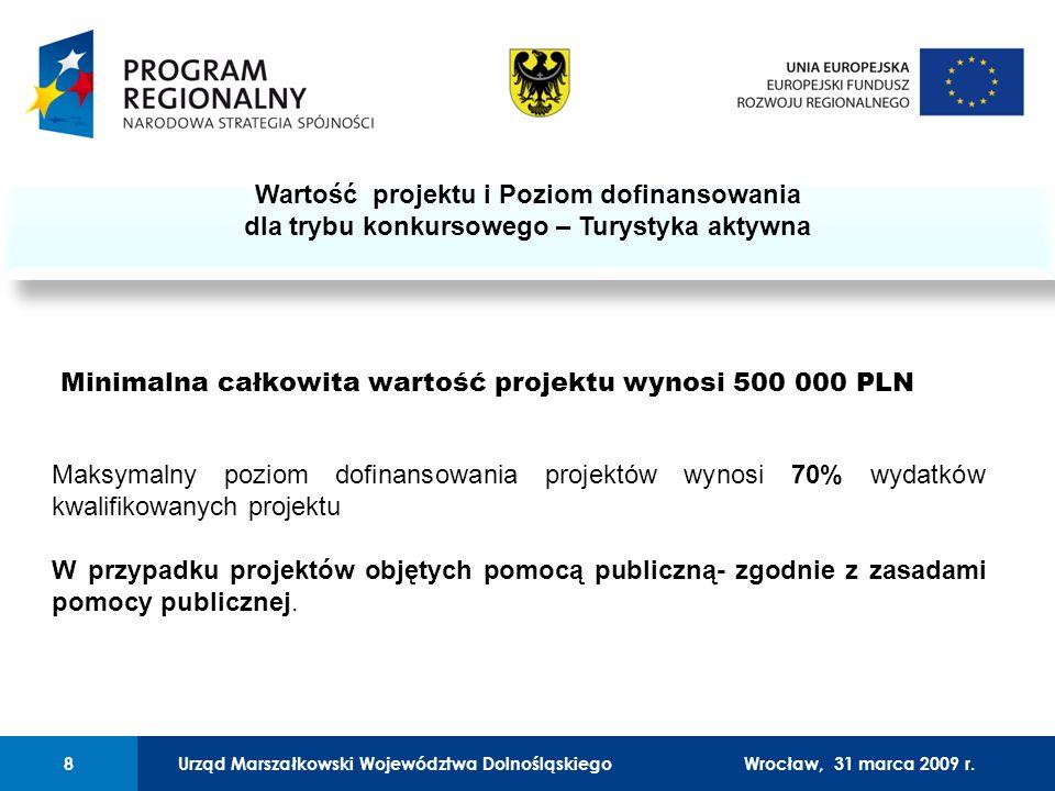 Urząd Marszałkowski Województwa Dolnośląskiego27 lutego 2008 r.8 01 Urząd Marszałkowski Województwa Dolnośląskiego8Wrocław, 31 marca 2009 r.