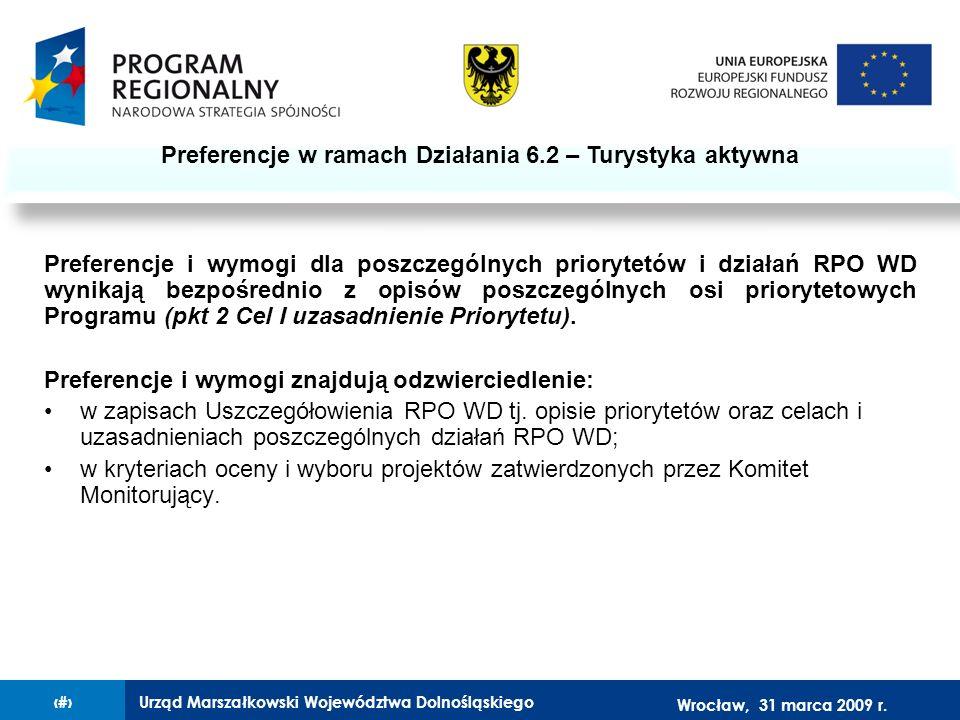 Urząd Marszałkowski Województwa Dolnośląskiego27 lutego 2008 r.9 Preferencje i wymogi dla poszczególnych priorytetów i działań RPO WD wynikają bezpośrednio z opisów poszczególnych osi priorytetowych Programu (pkt 2 Cel I uzasadnienie Priorytetu).
