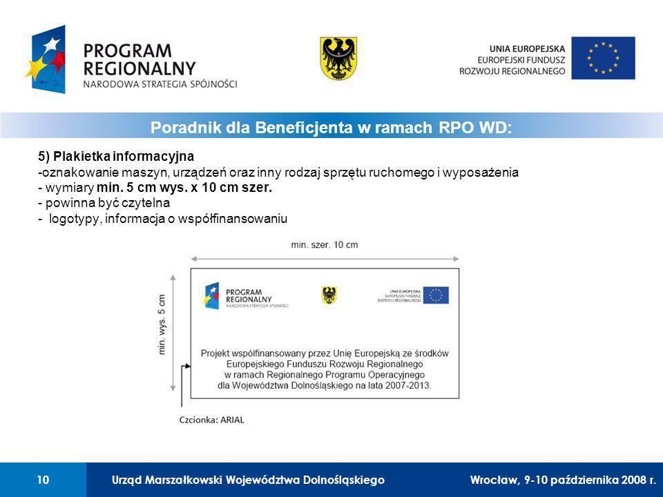 Urząd Marszałkowski Województwa Dolnośląskiego10 01 Urząd Marszałkowski Województwa Dolnośląskiego10 5) Plakietka informacyjna -oznakowanie maszyn, urządzeń oraz inny rodzaj sprzętu ruchomego i wyposażenia - wymiary min.