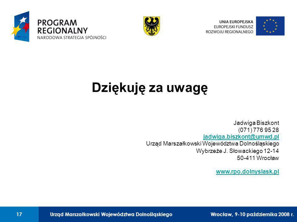 Urząd Marszałkowski Województwa Dolnośląskiego Legnica, 24 czerwca 2008 r. 17 01 Urząd Marszałkowski Województwa Dolnośląskiego17 Dziękuję za uwagę Ja