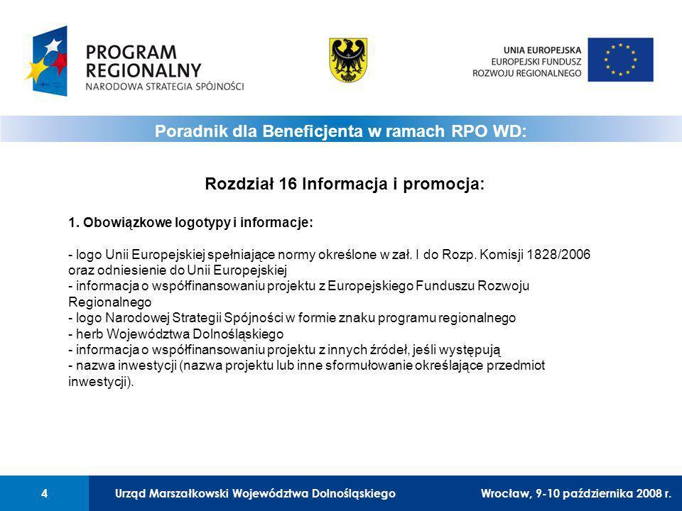 Urząd Marszałkowski Województwa Dolnośląskiego4 01 Urząd Marszałkowski Województwa Dolnośląskiego4 Rozdział 16 Informacja i promocja: 1.