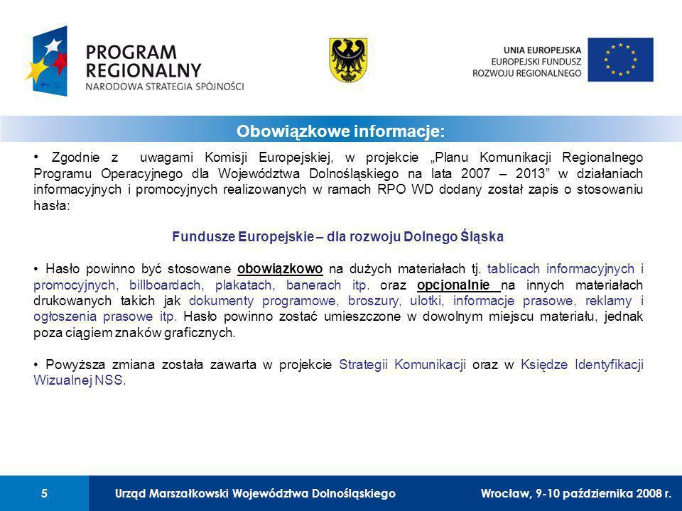 Urząd Marszałkowski Województwa Dolnośląskiego5 01 Urząd Marszałkowski Województwa Dolnośląskiego5 Obowiązkowe informacje: Wrocław, 9-10 października 2008 r.