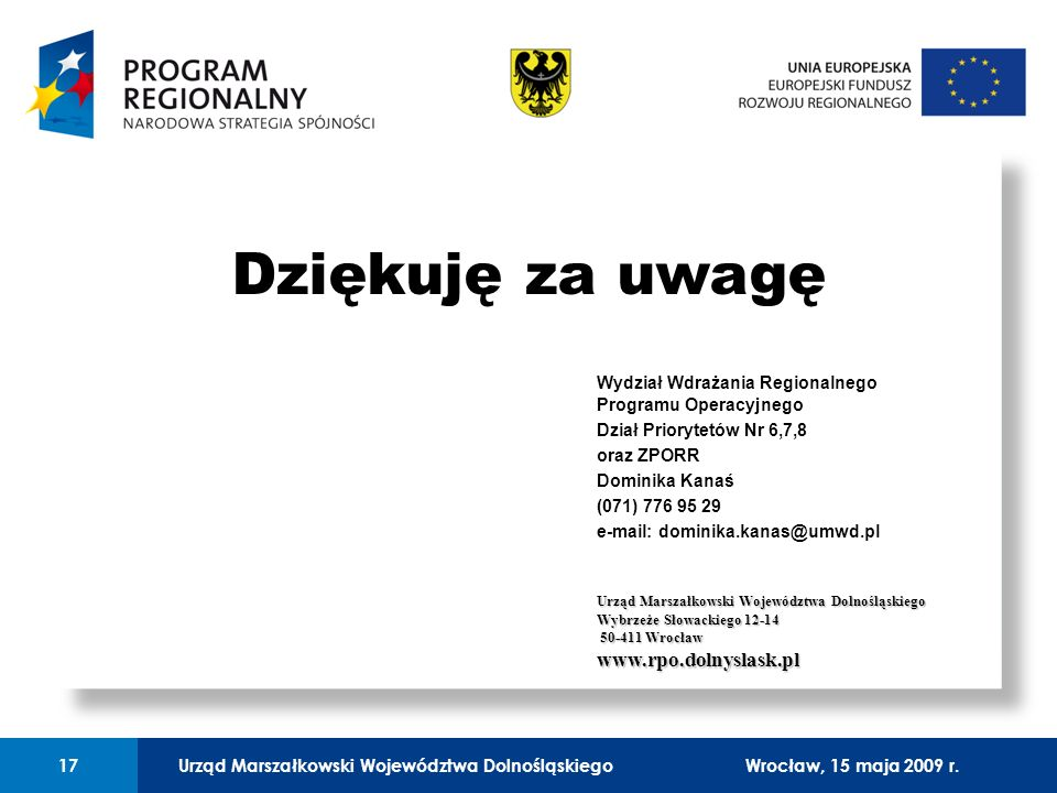 Urząd Marszałkowski Województwa Dolnośląskiego27 lutego 2008 r.17 01 Urząd Marszałkowski Województwa Dolnośląskiego17Wrocław, 15 maja 2009 r. Dziękuję