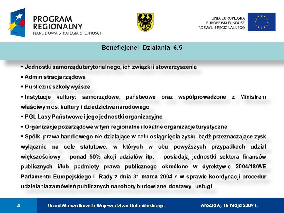 Urząd Marszałkowski Województwa Dolnośląskiego27 lutego 2008 r.4 01 Urząd Marszałkowski Województwa Dolnośląskiego4 Wrocław, 15 maja 2009 r. Beneficje
