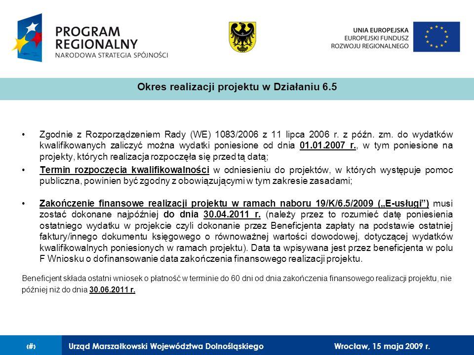 Urząd Marszałkowski Województwa Dolnośląskiego27 lutego 2008 r.5 Zgodnie z Rozporządzeniem Rady (WE) 1083/2006 z 11 lipca 2006 r.