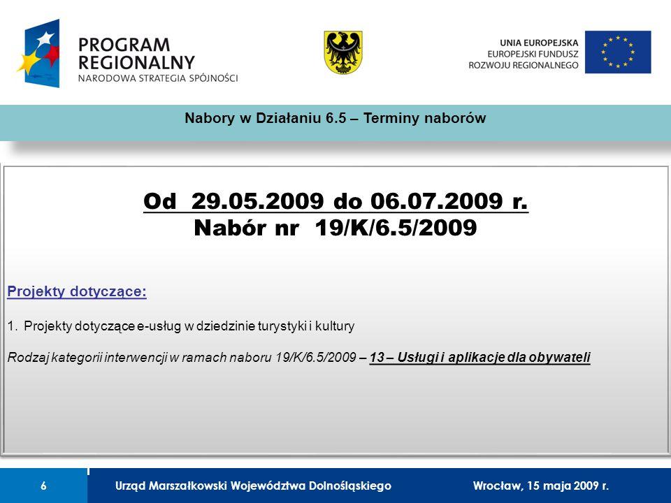 Urząd Marszałkowski Województwa Dolnośląskiego27 lutego 2008 r.6 01 Urząd Marszałkowski Województwa Dolnośląskiego6Wrocław, 15 maja 2009 r. Nabory w D