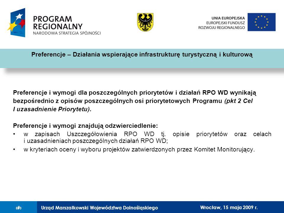 Urząd Marszałkowski Województwa Dolnośląskiego27 lutego 2008 r.9 Preferencje i wymogi dla poszczególnych priorytetów i działań RPO WD wynikają bezpośr