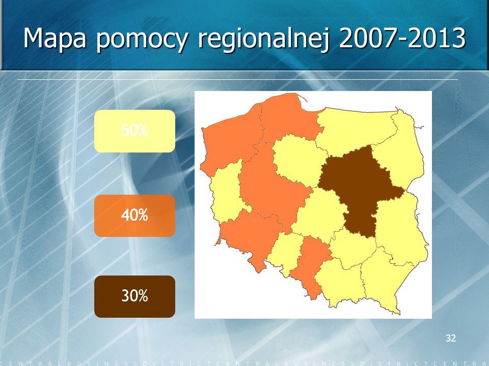 32 Mapa pomocy regionalnej 2007-2013 50% 40% 30% 50% 40% 30%