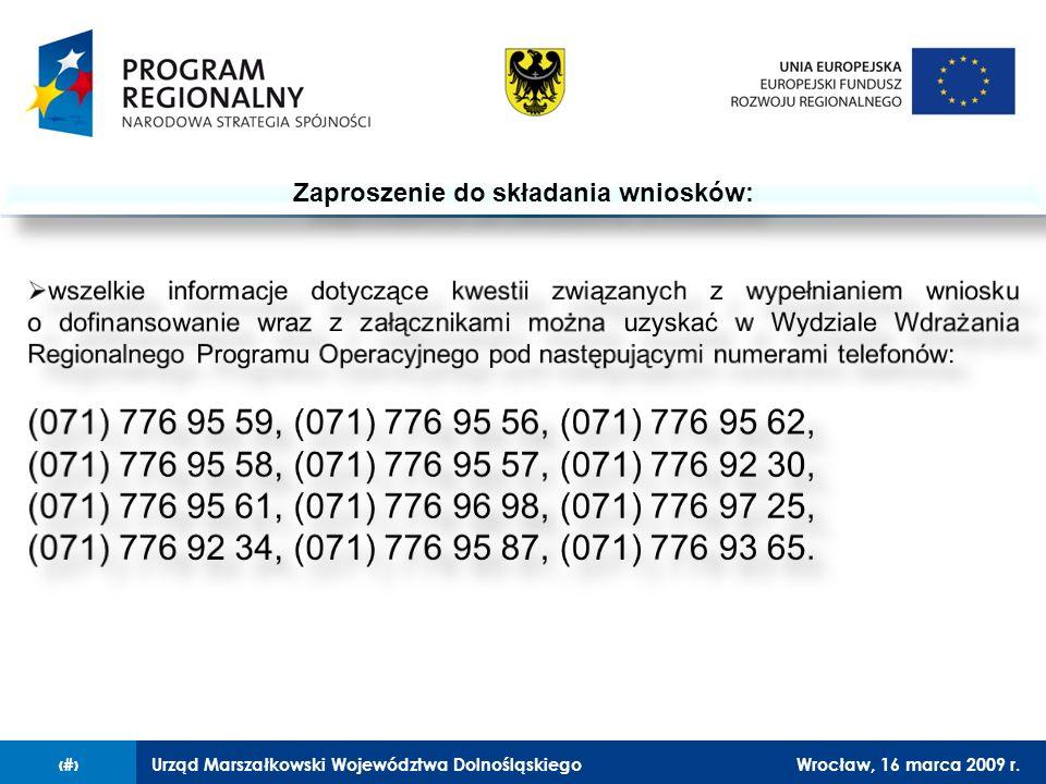 Urząd Marszałkowski Województwa DolnośląskiegoWrocław, 16 marca 2009 r.10 Zaproszenie do składania wniosków: