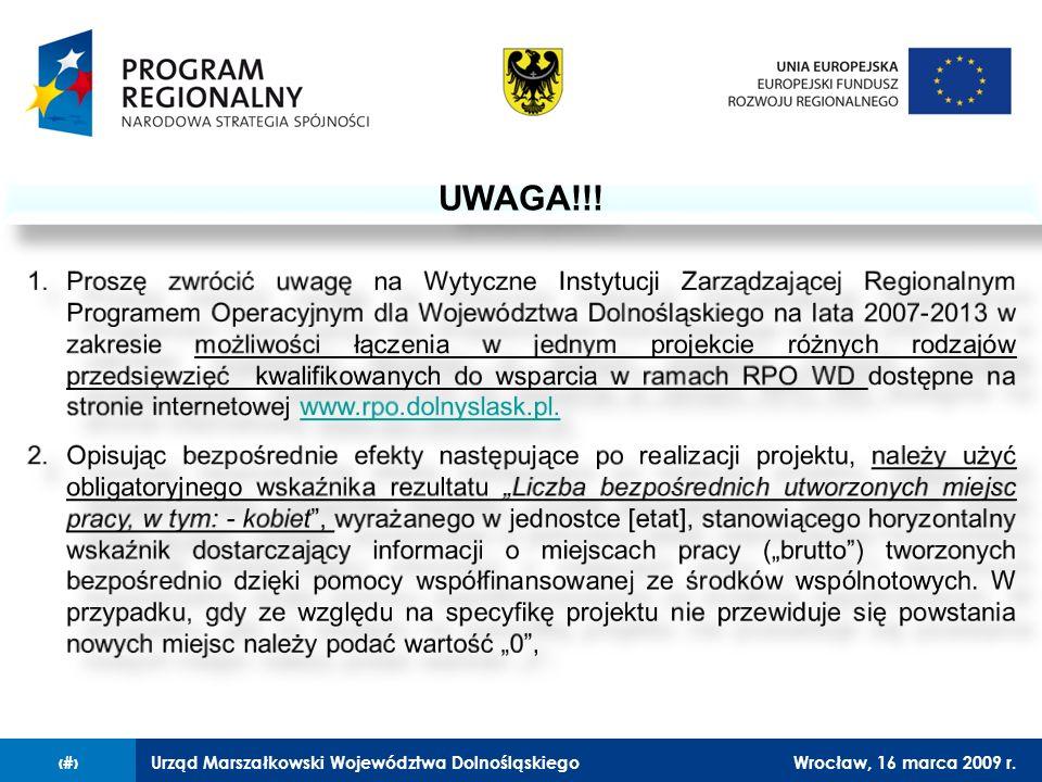 Urząd Marszałkowski Województwa DolnośląskiegoWrocław, 16 marca 2009 r.14 UWAGA!!!