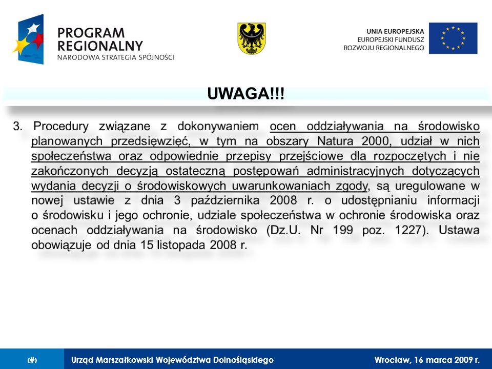 Urząd Marszałkowski Województwa DolnośląskiegoWrocław, 16 marca 2009 r.15 UWAGA!!!