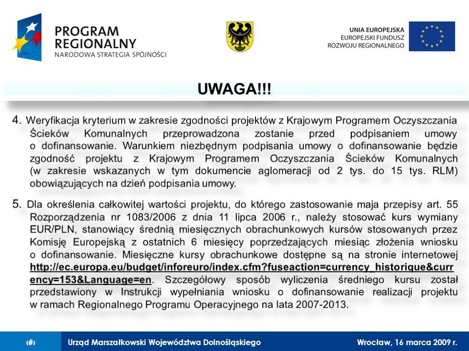 Urząd Marszałkowski Województwa DolnośląskiegoWrocław, 16 marca 2009 r.16 UWAGA!!!