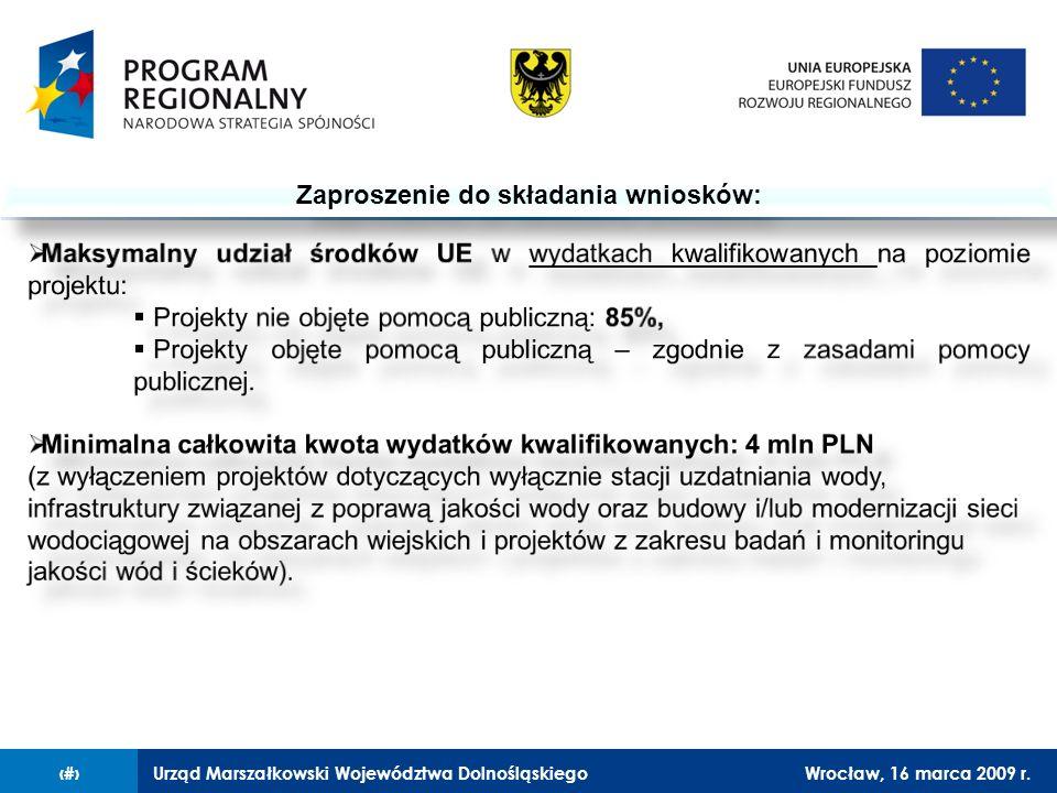 Urząd Marszałkowski Województwa DolnośląskiegoWrocław, 16 marca 2009 r.8 Zaproszenie do składania wniosków: