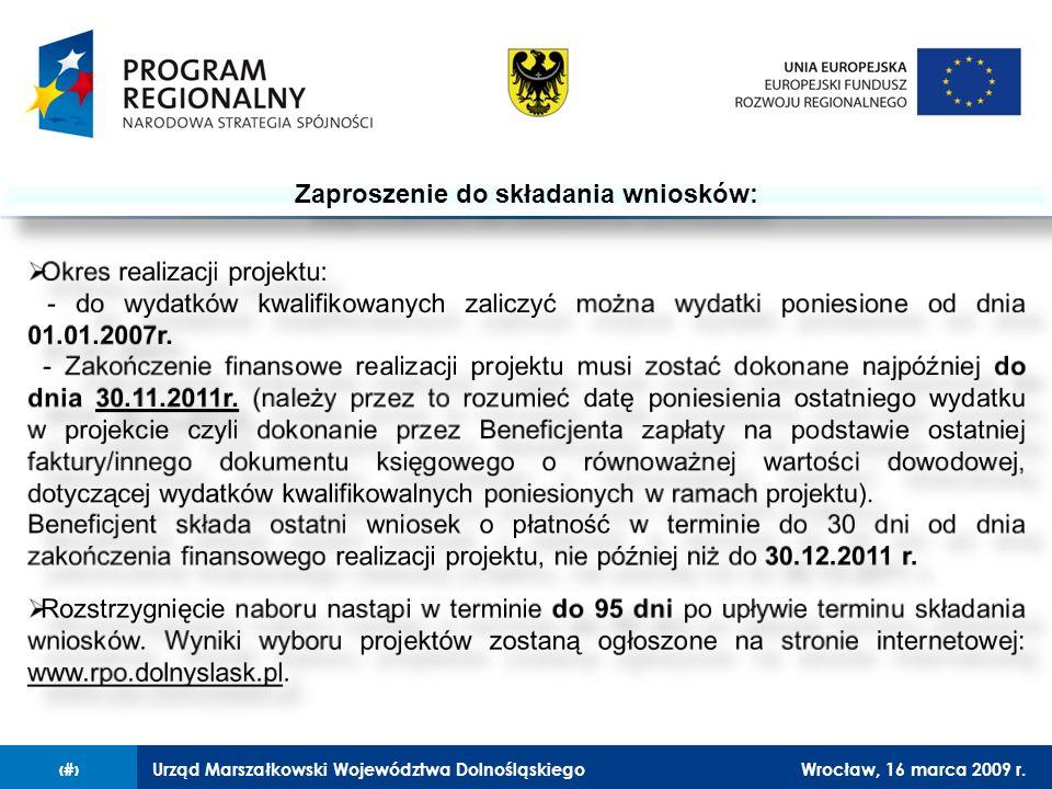 Urząd Marszałkowski Województwa DolnośląskiegoWrocław, 16 marca 2009 r.9 Zaproszenie do składania wniosków: