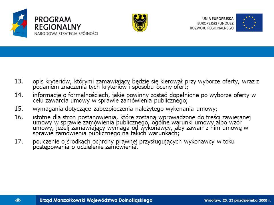Urząd Marszałkowski Województwa Dolnośląskiego Wrocław, 20, 23 października 2008 r. 15 13.opis kryteriów, którymi zamawiający będzie się kierował przy