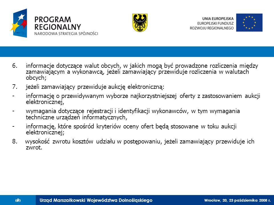 Urząd Marszałkowski Województwa Dolnośląskiego Wrocław, 20, 23 października 2008 r. 17 6.informacje dotyczące walut obcych, w jakich mogą być prowadzo