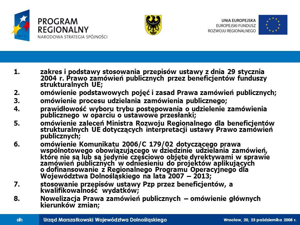 Urząd Marszałkowski Województwa Dolnośląskiego Wrocław, 20, 23 października 2008 r. 2 1.zakres i podstawy stosowania przepisów ustawy z dnia 29 styczn