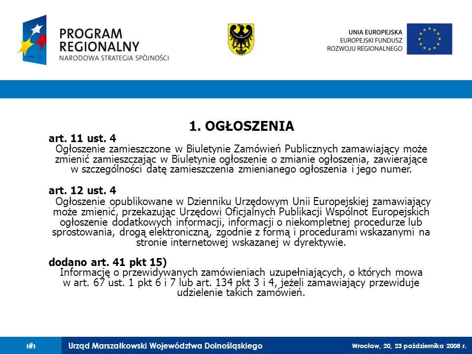 Urząd Marszałkowski Województwa Dolnośląskiego Wrocław, 20, 23 października 2008 r. 71 1. OGŁOSZENIA art. 11 ust. 4 Ogłoszenie zamieszczone w Biuletyn
