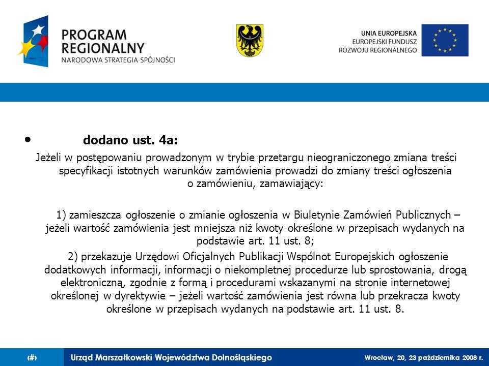Urząd Marszałkowski Województwa Dolnośląskiego Wrocław, 20, 23 października 2008 r. 75 dodano ust. 4a: Jeżeli w postępowaniu prowadzonym w trybie prze