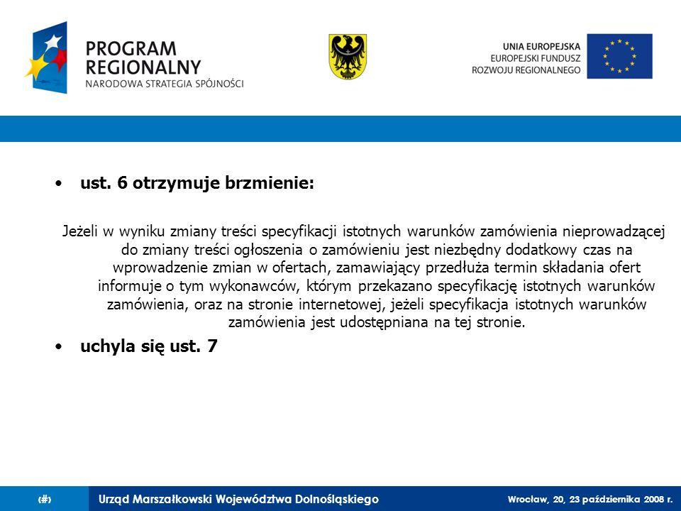 Urząd Marszałkowski Województwa Dolnośląskiego Wrocław, 20, 23 października 2008 r. 77 ust. 6 otrzymuje brzmienie: Jeżeli w wyniku zmiany treści specy