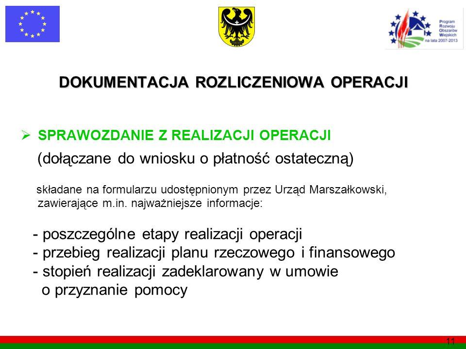 11 SPRAWOZDANIE Z REALIZACJI OPERACJI (dołączane do wniosku o płatność ostateczną) składane na formularzu udostępnionym przez Urząd Marszałkowski, zaw