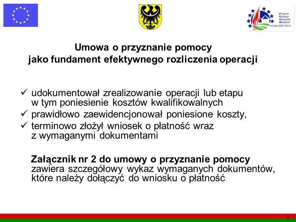 6 Umowa o przyznanie pomocy jako fundament efektywnego rozliczenia operacji udokumentował zrealizowanie operacji lub etapu w tym poniesienie kosztów k