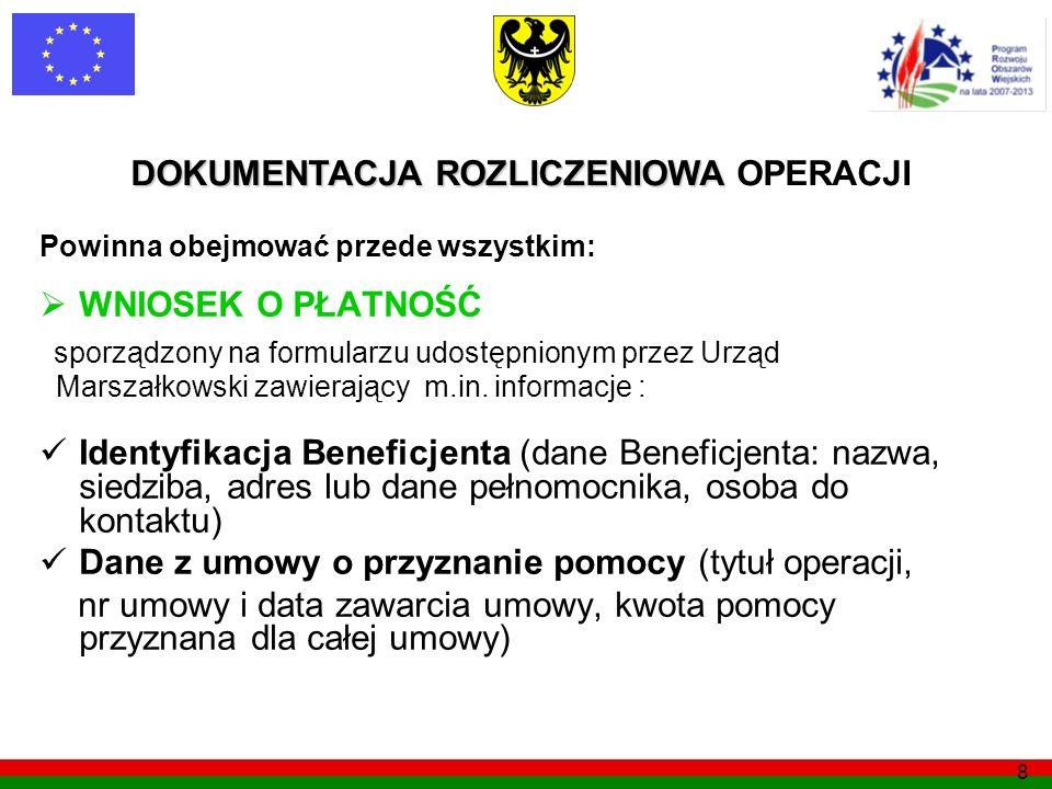 8 Powinna obejmować przede wszystkim: WNIOSEK O PŁATNOŚĆ sporządzony na formularzu udostępnionym przez Urząd Marszałkowski zawierający m.in. informacj
