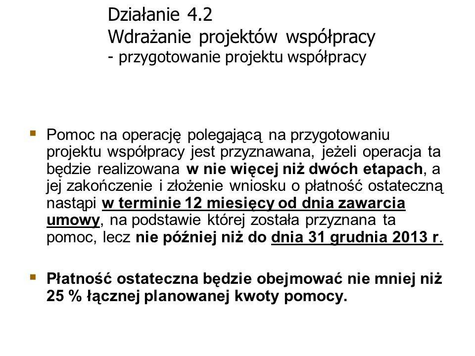 Działanie 4.2 Wdrażanie projektów współpracy - przygotowanie projektu współpracy Pomoc na operację polegającą na przygotowaniu projektu współpracy jes