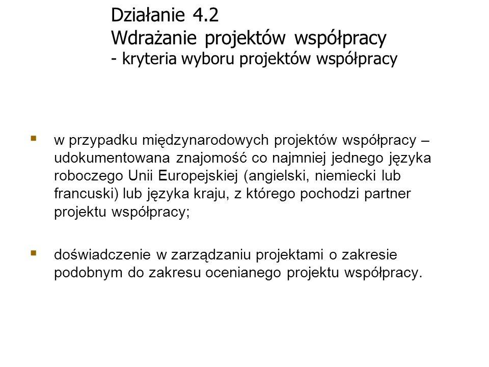Działanie 4.2 Wdrażanie projektów współpracy - kryteria wyboru projektów współpracy w przypadku międzynarodowych projektów współpracy – udokumentowana