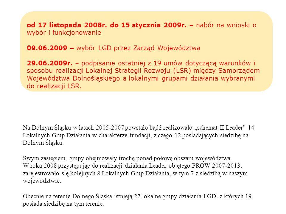 Na Dolnym Śląsku w latach 2005-2007 powstało bądź realizowało schemat II Leader 14 Lokalnych Grup Działania w charakterze fundacji, z czego 12 posiada