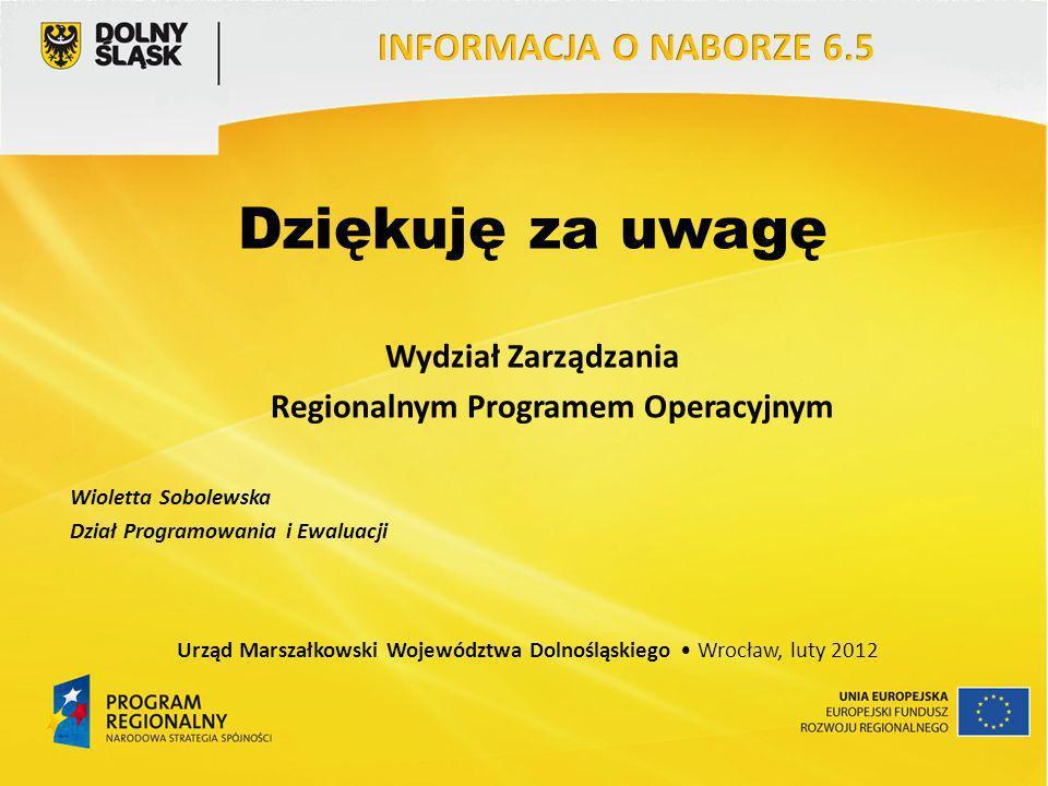 Dziękuję za uwagę Wydział Zarządzania Regionalnym Programem Operacyjnym Wioletta Sobolewska Dział Programowania i Ewaluacji Urząd Marszałkowski Wojewó
