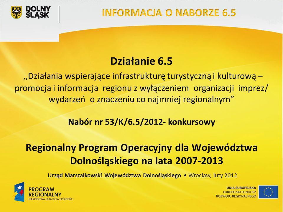 Działanie 6.5,,Działania wspierające infrastrukturę turystyczną i kulturową – promocja i informacja regionu z wyłączeniem organizacji imprez/ wydarzeń