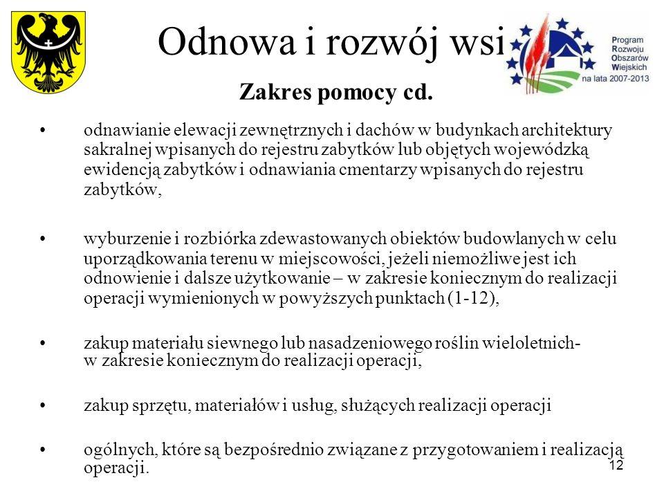 12 Odnowa i rozwój wsi Zakres pomocy cd.