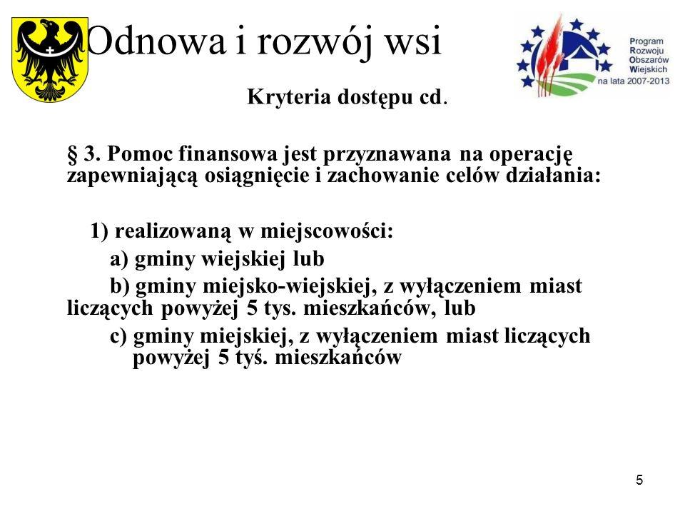 5 Odnowa i rozwój wsi Kryteria dostępu cd. § 3.