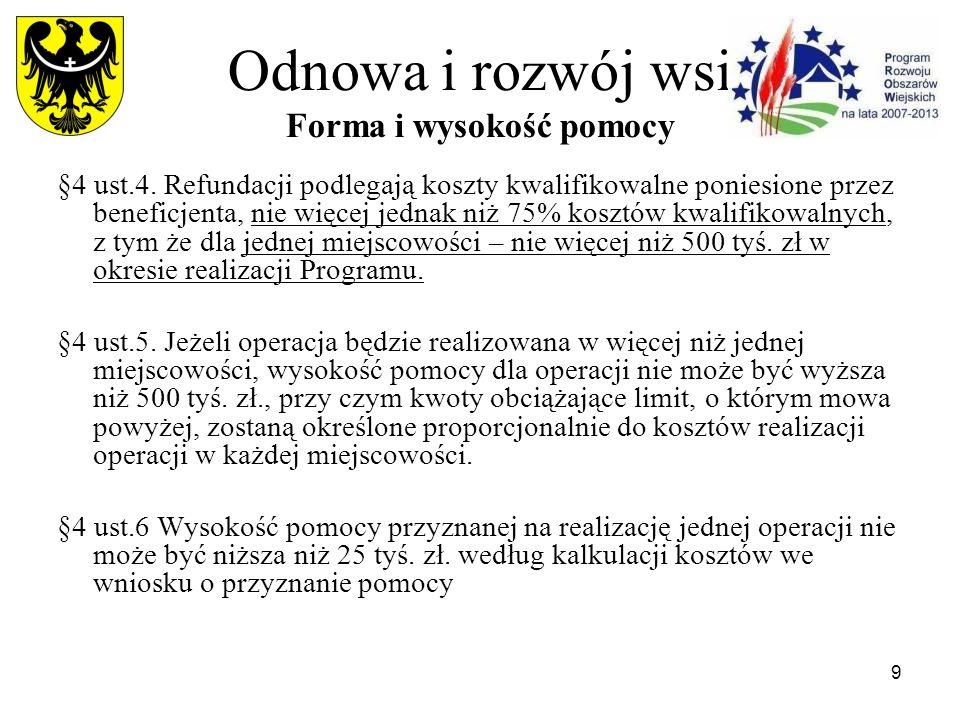9 Odnowa i rozwój wsi Forma i wysokość pomocy §4 ust.4.