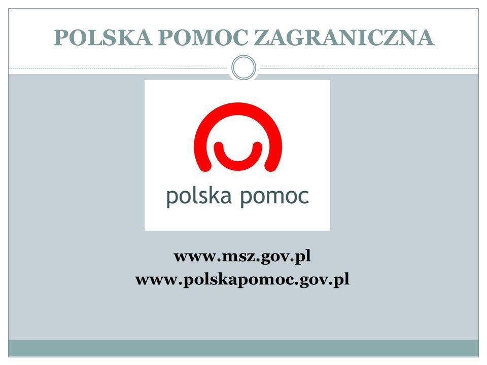 POLSKA POMOC ZAGRANICZNA www.msz.gov.pl www.polskapomoc.gov.pl