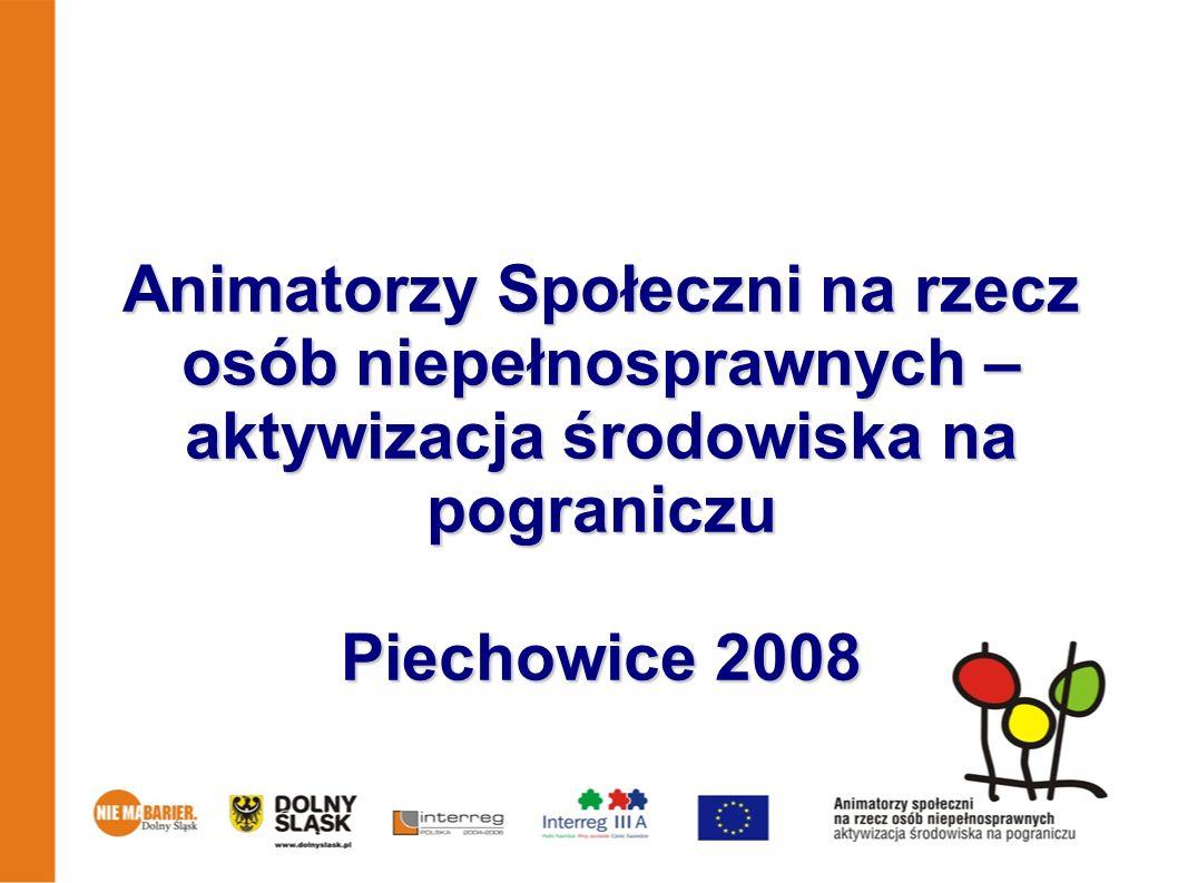 Animatorzy Społeczni na rzecz osób niepełnosprawnych – aktywizacja środowiska na pograniczu Piechowice 2008