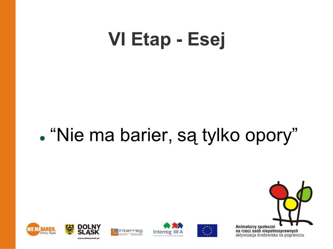 VI Etap - Esej Nie ma barier, są tylko opory
