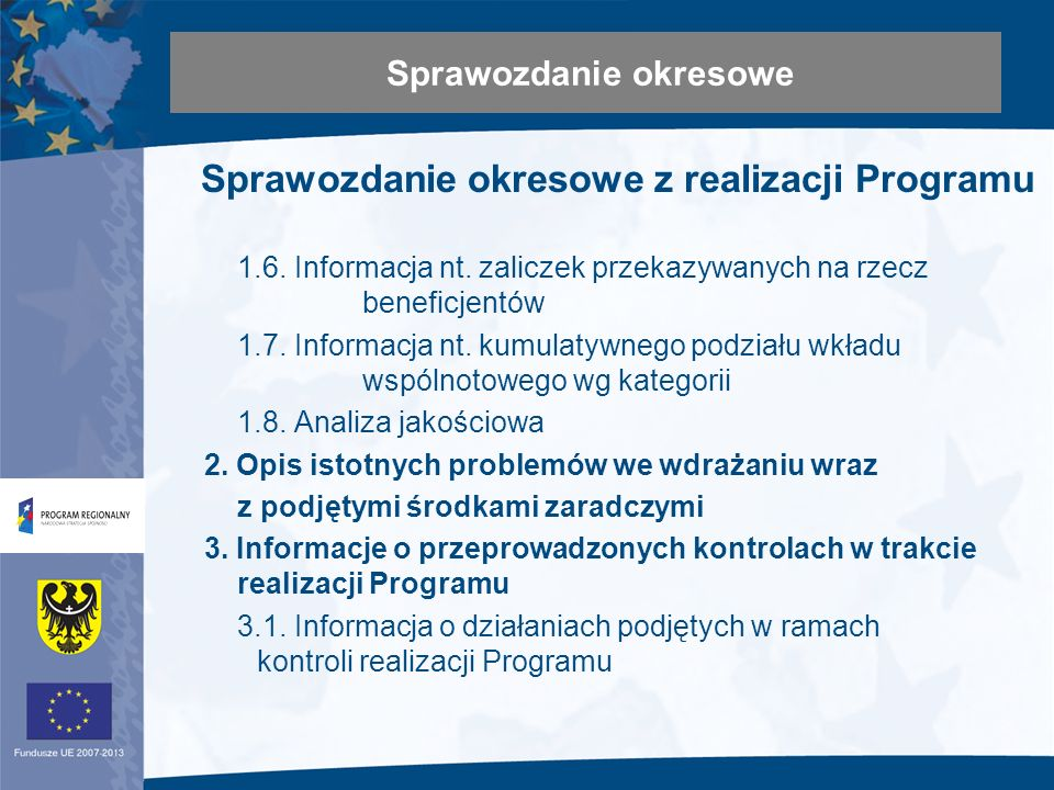 Sprawozdanie okresowe z realizacji Programu 1.6. Informacja nt.
