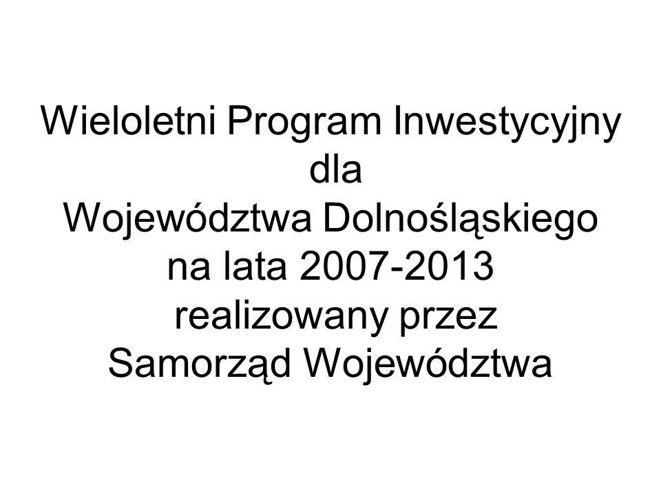 Wieloletni Program Inwestycyjny dla Województwa Dolnośląskiego na lata 2007-2013 realizowany przez Samorząd Województwa