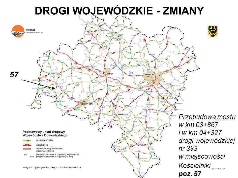 DROGI WOJEWÓDZKIE - ZMIANY Przebudowa mostu w km 03+867 i w km 04+327 drogi wojewódzkiej nr 393 w miejscowości Kościelniki poz. 57 57