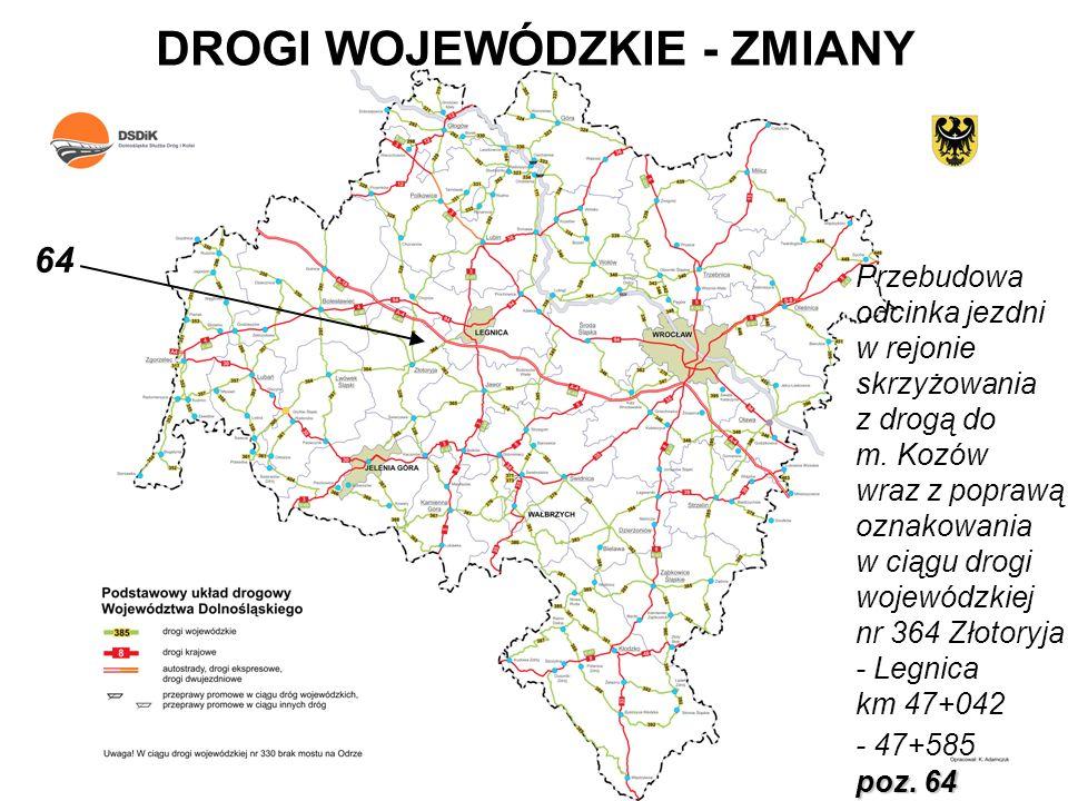 DROGI WOJEWÓDZKIE - ZMIANY Przebudowa odcinka jezdni w rejonie skrzyżowania z drogą do m. Kozów wraz z poprawą oznakowania w ciągu drogi wojewódzkiej