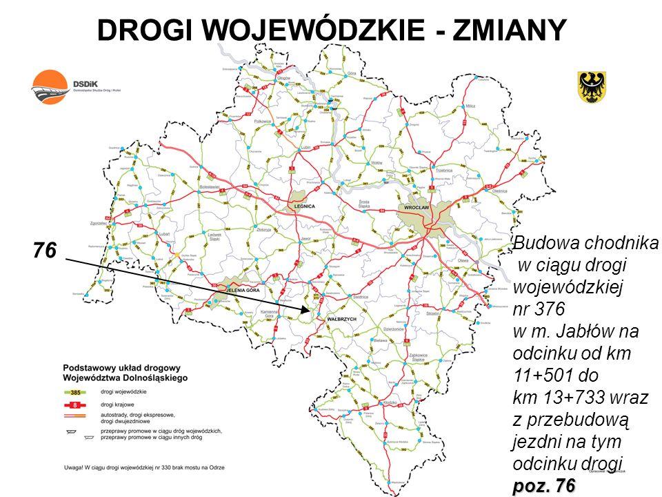 DROGI WOJEWÓDZKIE - ZMIANY Budowa chodnika w ciągu drogi wojewódzkiej nr 376 w m. Jabłów na odcinku od km 11+501 do km 13+733 wraz poz. 76 z przebudow