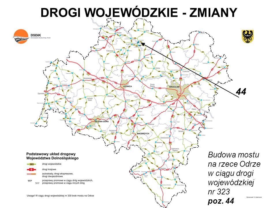 DROGI WOJEWÓDZKIE - ZMIANY Budowa mostu na rzece Odrze w ciągu drogi wojewódzkiej nr 323 poz. 44 44
