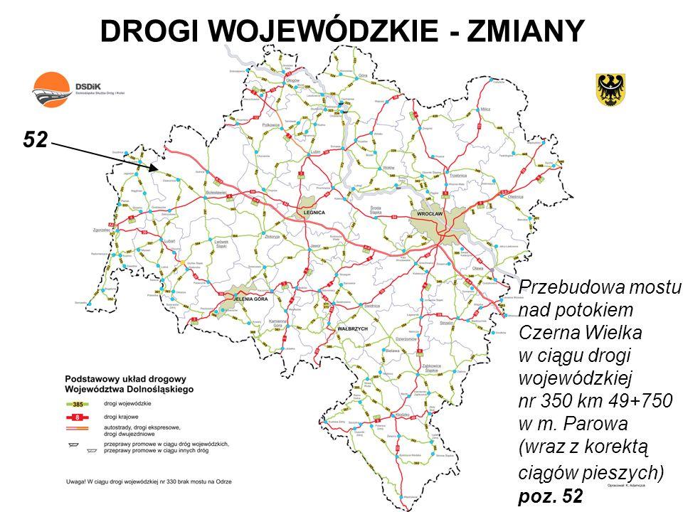 DROGI WOJEWÓDZKIE - ZMIANY Przebudowa mostu nad potokiem Czerna Wielka w ciągu drogi wojewódzkiej nr 350 km 49+750 w m. Parowa (wraz z korektą ciągów