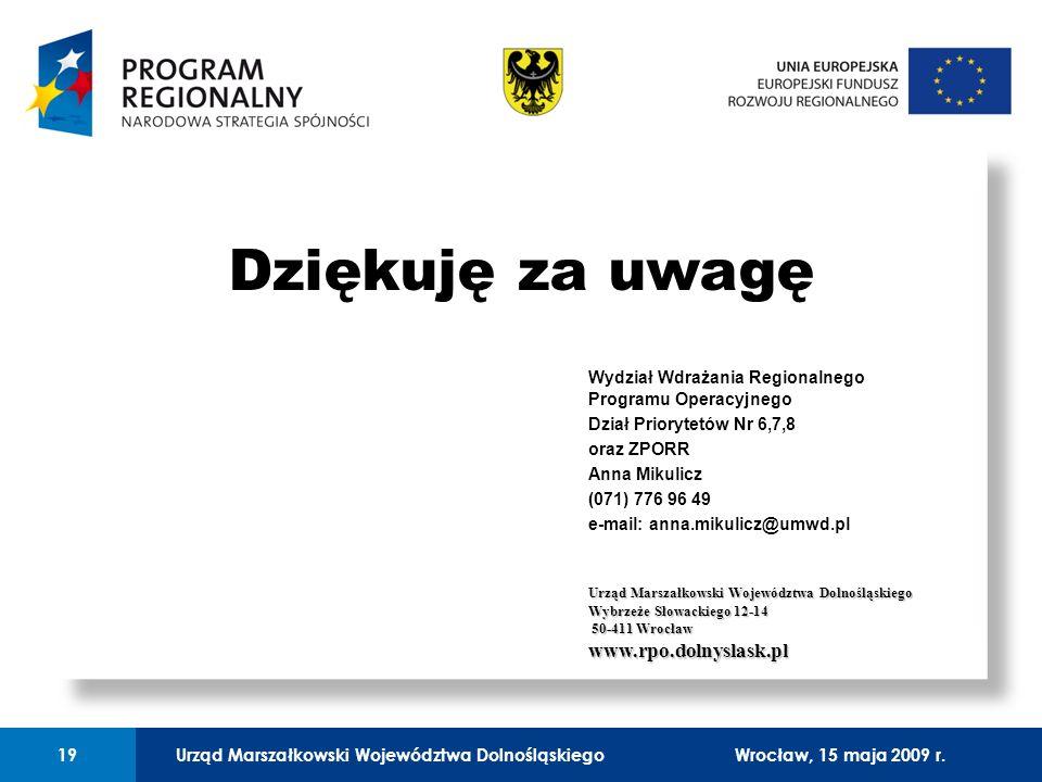 Urząd Marszałkowski Województwa Dolnośląskiego27 lutego 2008 r.19 01 Urząd Marszałkowski Województwa Dolnośląskiego19Wrocław, 15 maja 2009 r.