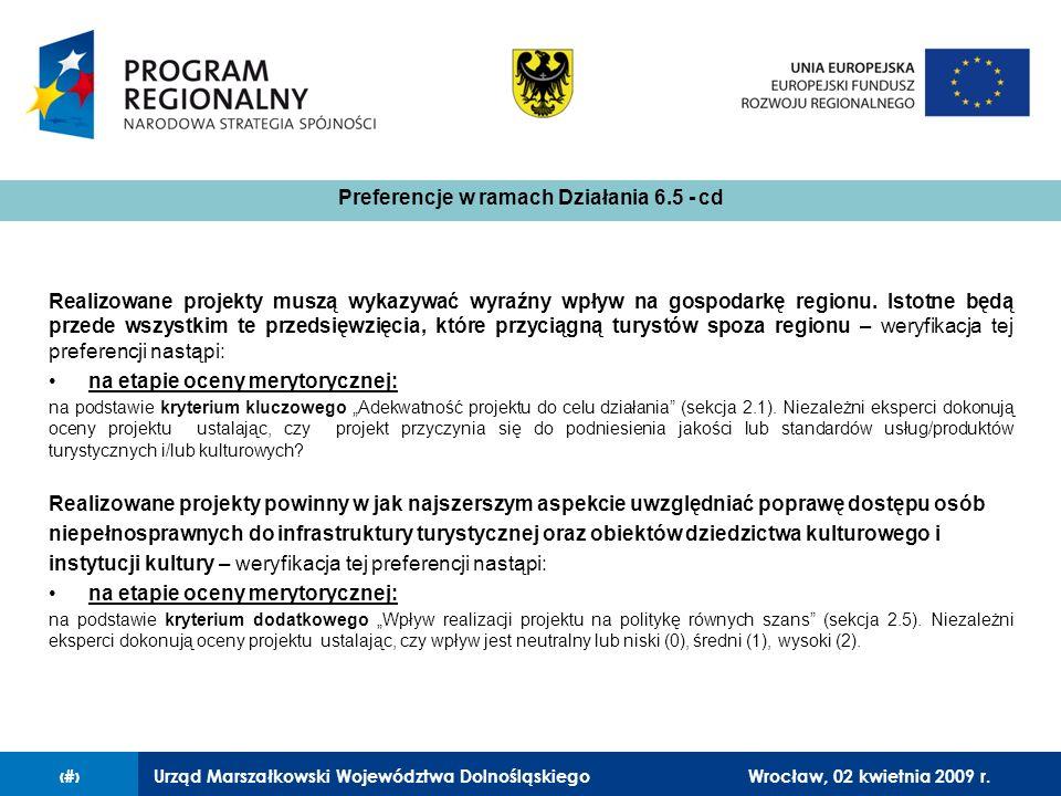 Urząd Marszałkowski Województwa Dolnośląskiego27 lutego 2008 r.11 Realizowane projekty muszą wykazywać wyraźny wpływ na gospodarkę regionu.