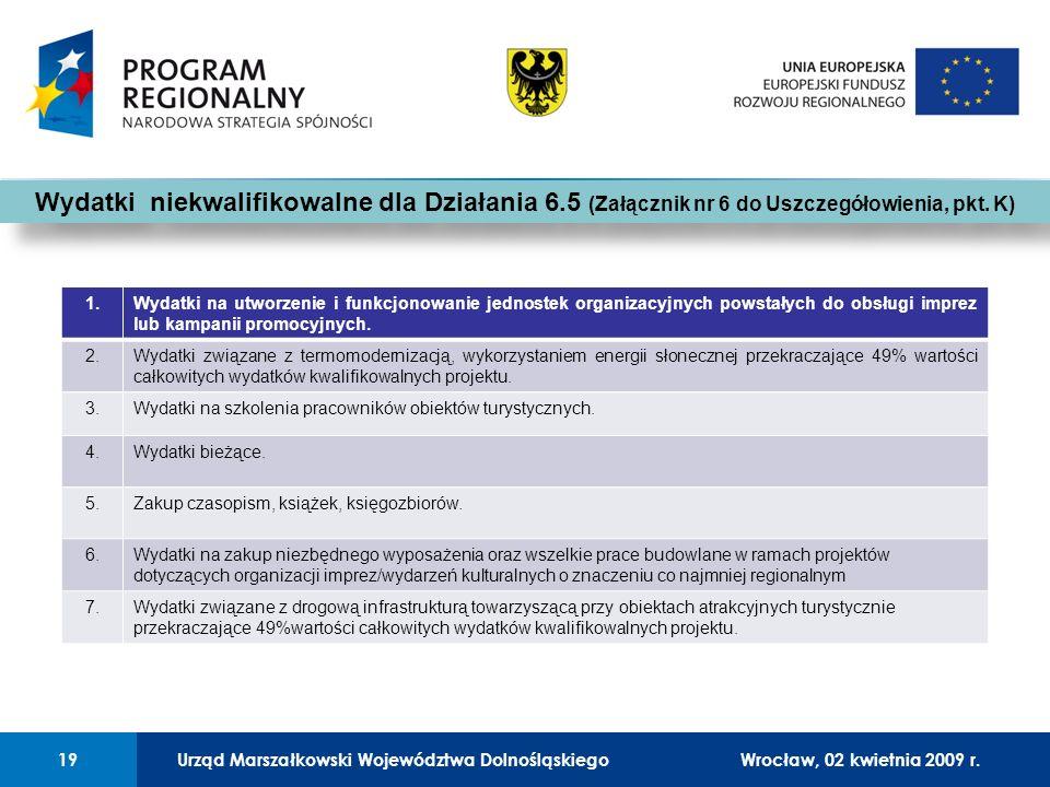 Urząd Marszałkowski Województwa Dolnośląskiego27 lutego 2008 r.19 01 Urząd Marszałkowski Województwa Dolnośląskiego19Wrocław, 02 kwietnia 2009 r.