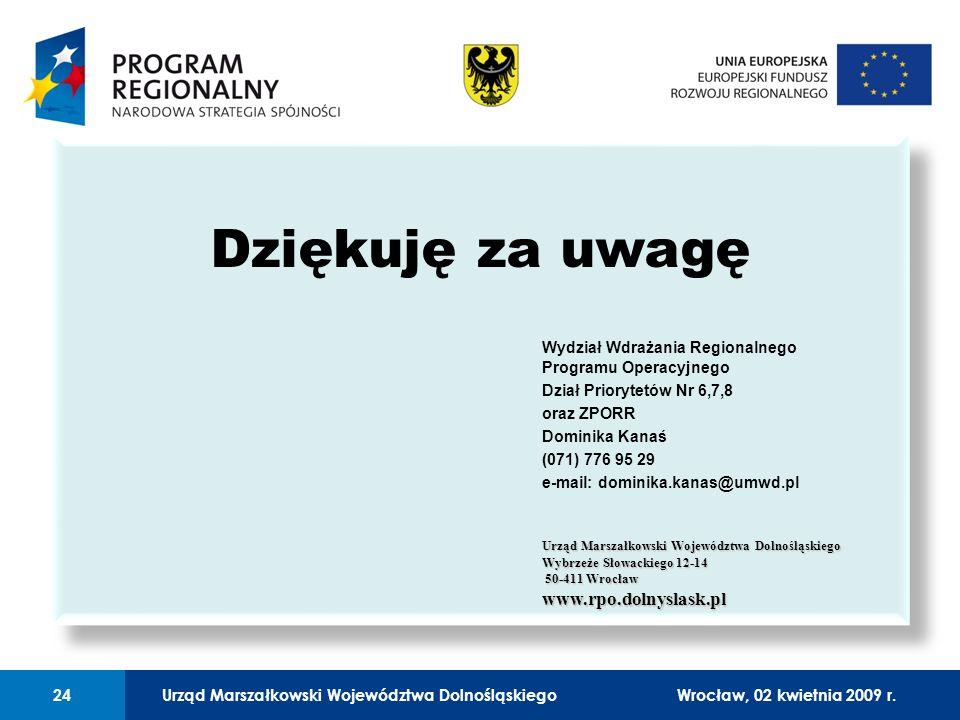Urząd Marszałkowski Województwa Dolnośląskiego27 lutego 2008 r.24 01 Urząd Marszałkowski Województwa Dolnośląskiego24Wrocław, 02 kwietnia 2009 r.