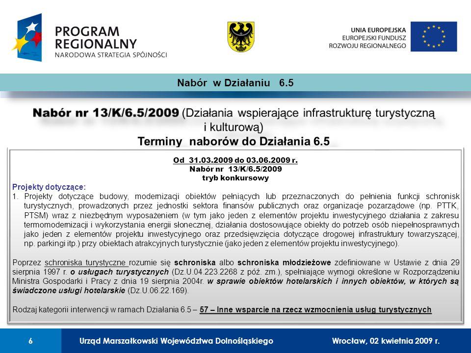 Urząd Marszałkowski Województwa Dolnośląskiego27 lutego 2008 r.6 01 Urząd Marszałkowski Województwa Dolnośląskiego6Wrocław, 02 kwietnia 2009 r.